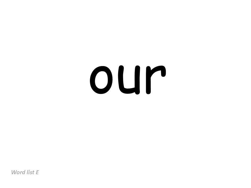 our Word list E