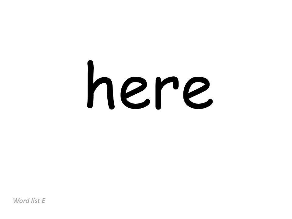 here Word list E