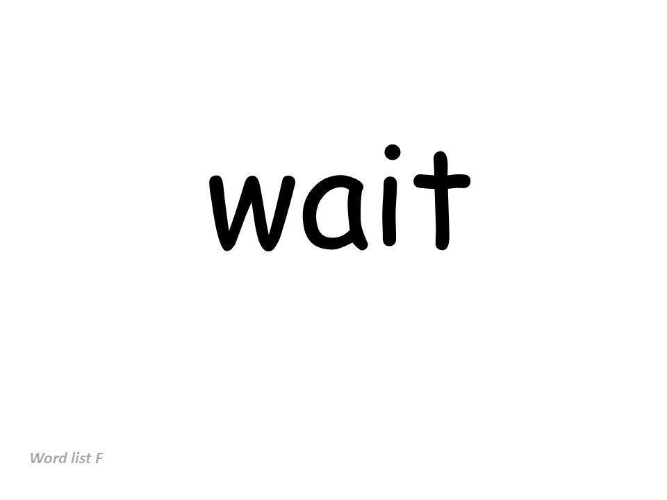 wait Word list F