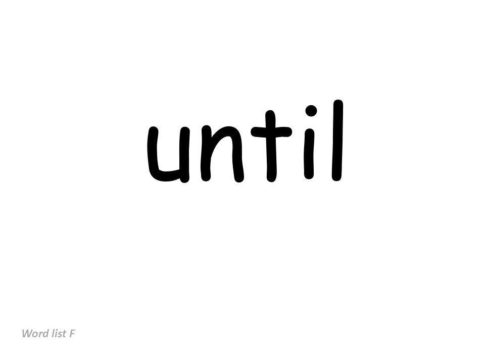 until Word list F