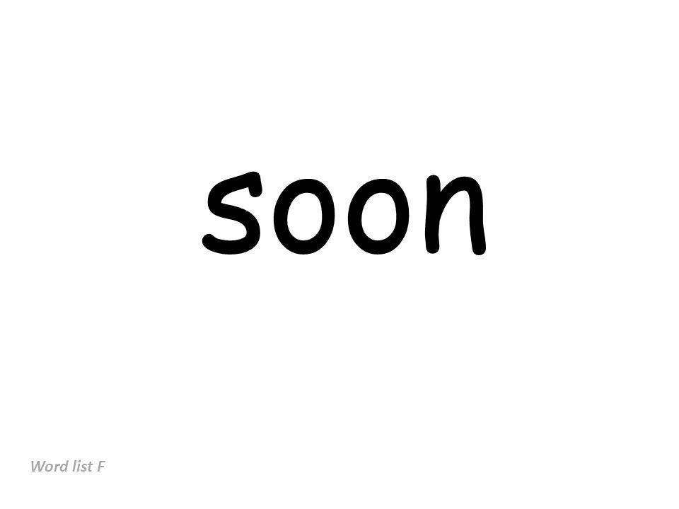 soon Word list F