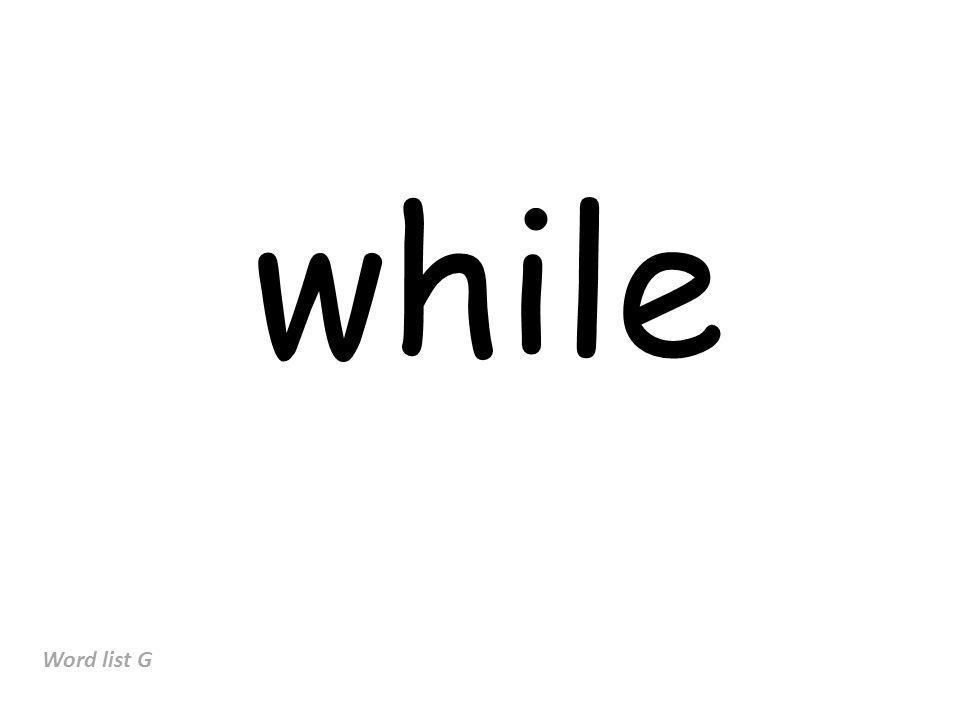 while Word list G