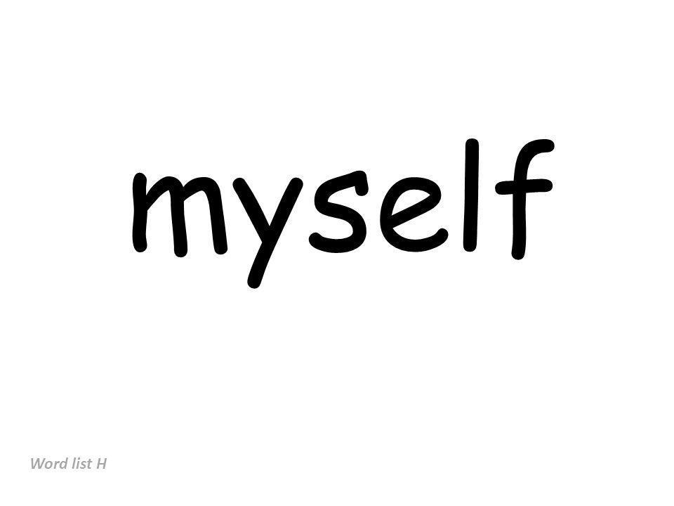 myself Word list H