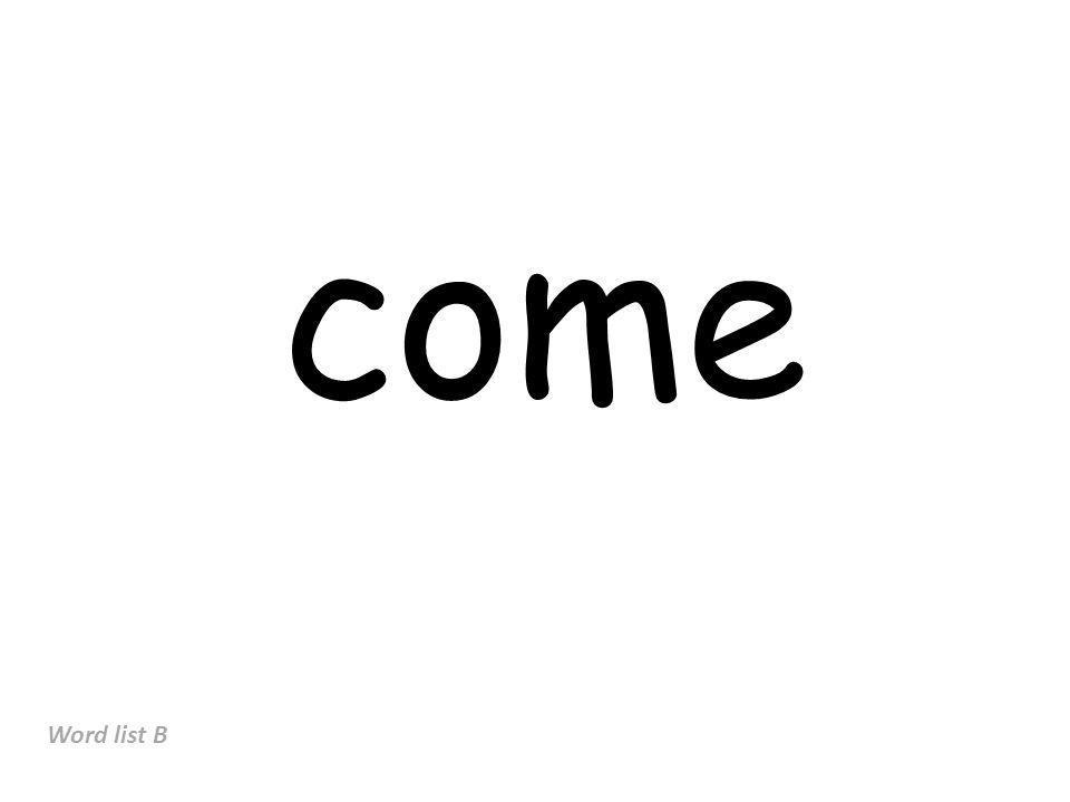 come Word list B