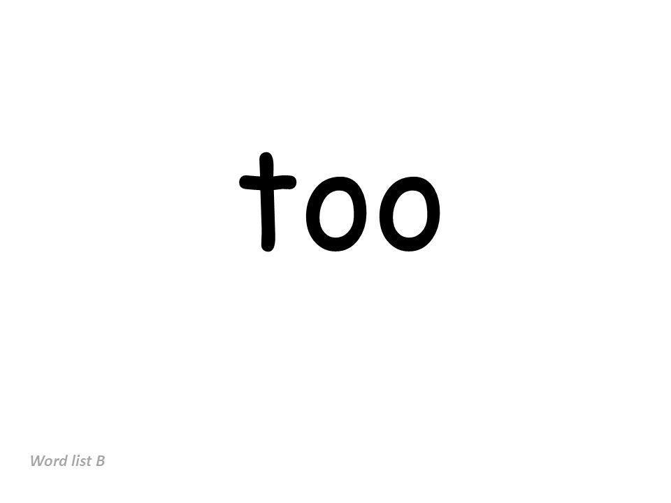 too Word list B
