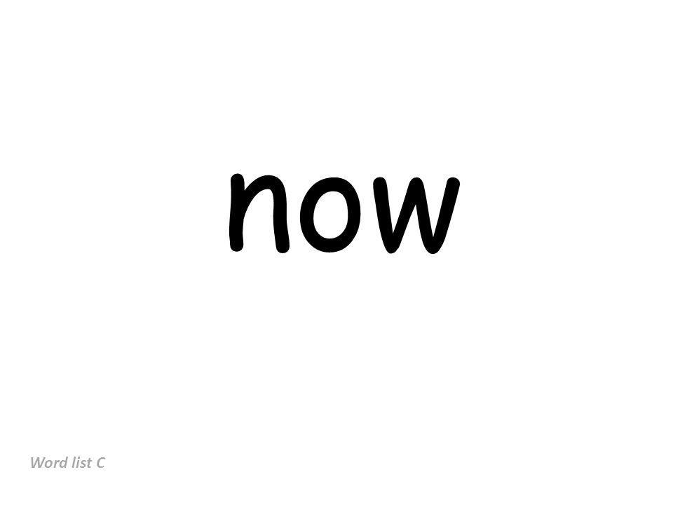 now Word list C