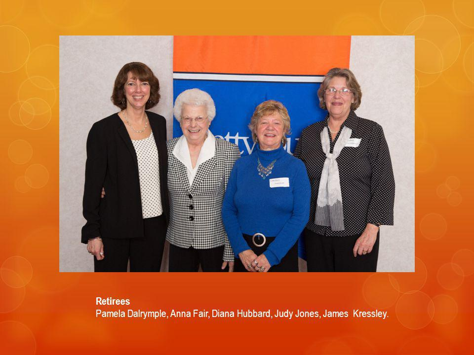 Retirees Pamela Dalrymple, Anna Fair, Diana Hubbard, Judy Jones, James Kressley.