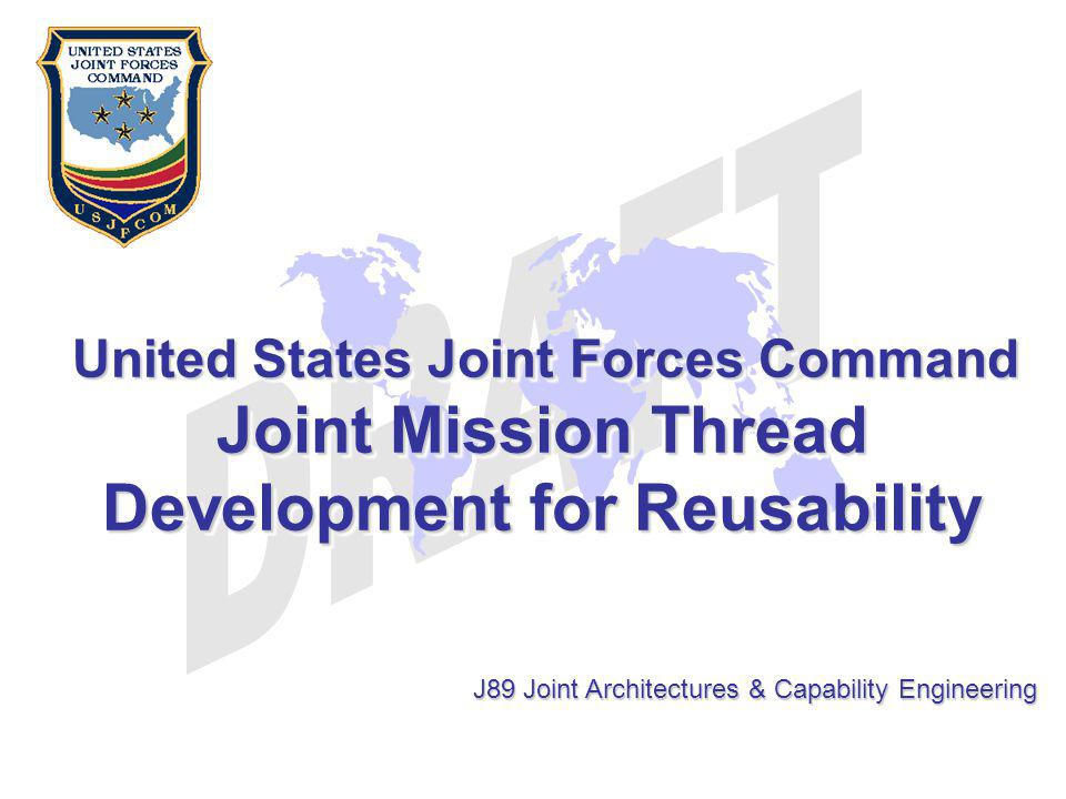 Joint Mission Thread Development for Reusability