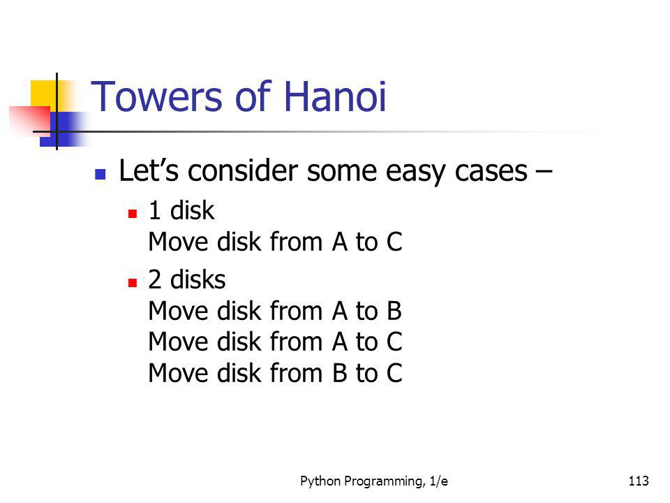 Towers of Hanoi Let's consider some easy cases –