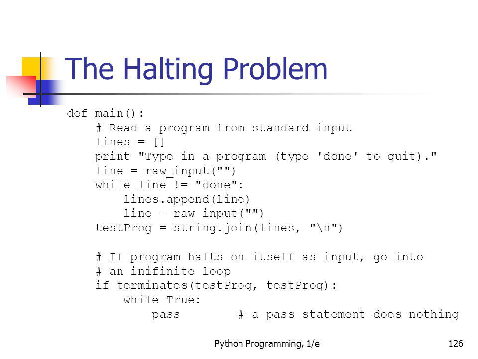 The Halting Problem def main(): # Read a program from standard input
