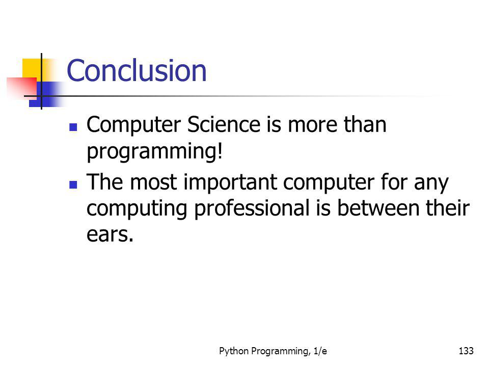 Conclusion Computer Science is more than programming!