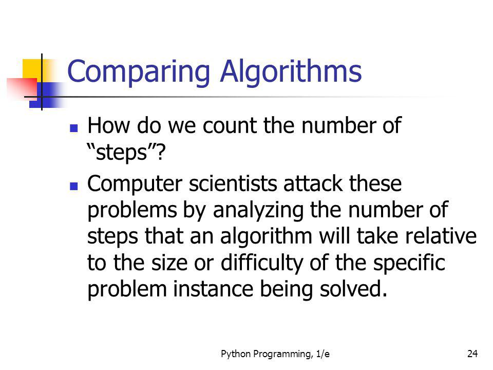 Comparing Algorithms How do we count the number of steps