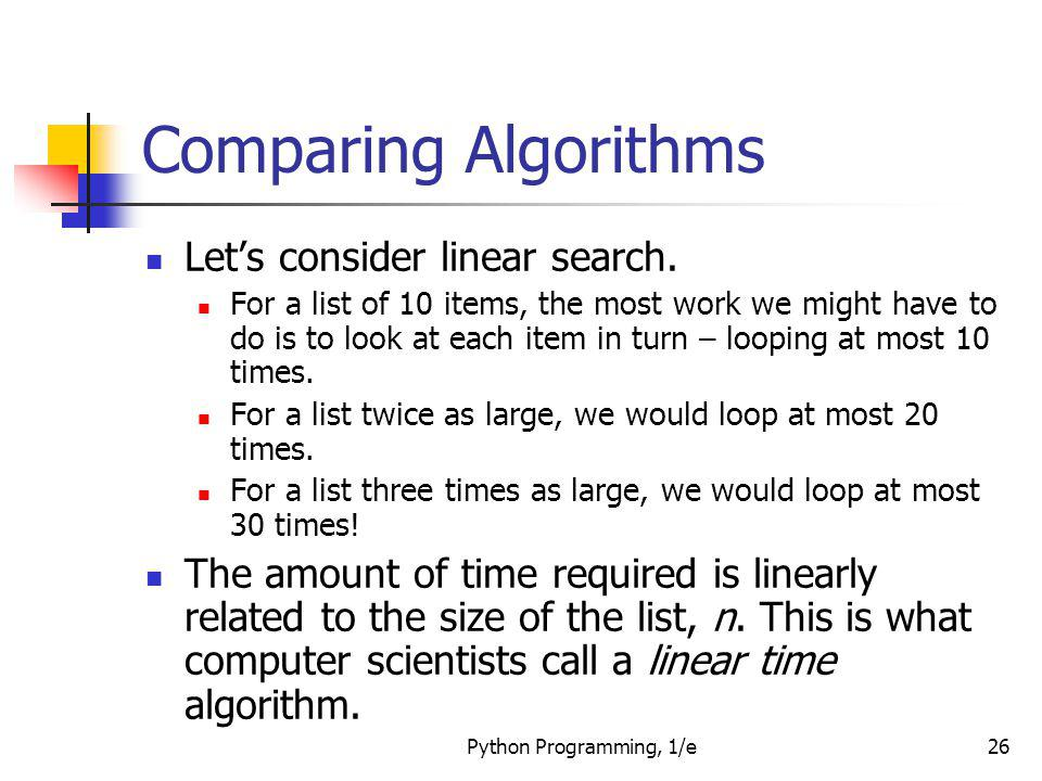 Comparing Algorithms Let's consider linear search.
