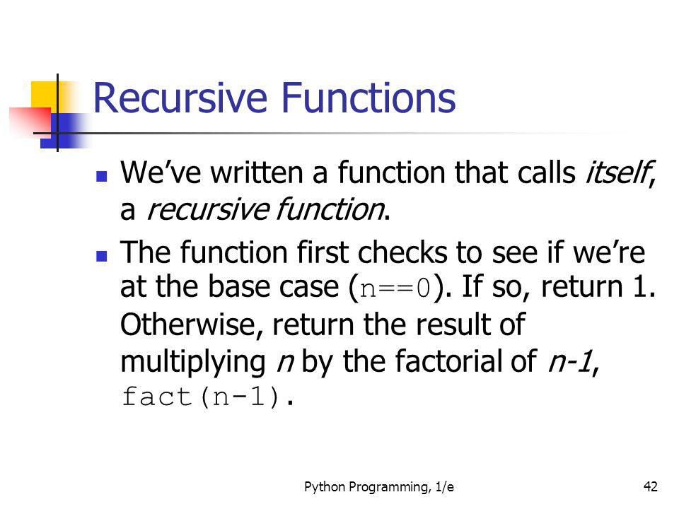 Recursive Functions We've written a function that calls itself, a recursive function.