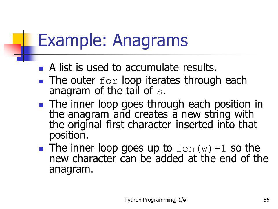 Example: Anagrams A list is used to accumulate results.