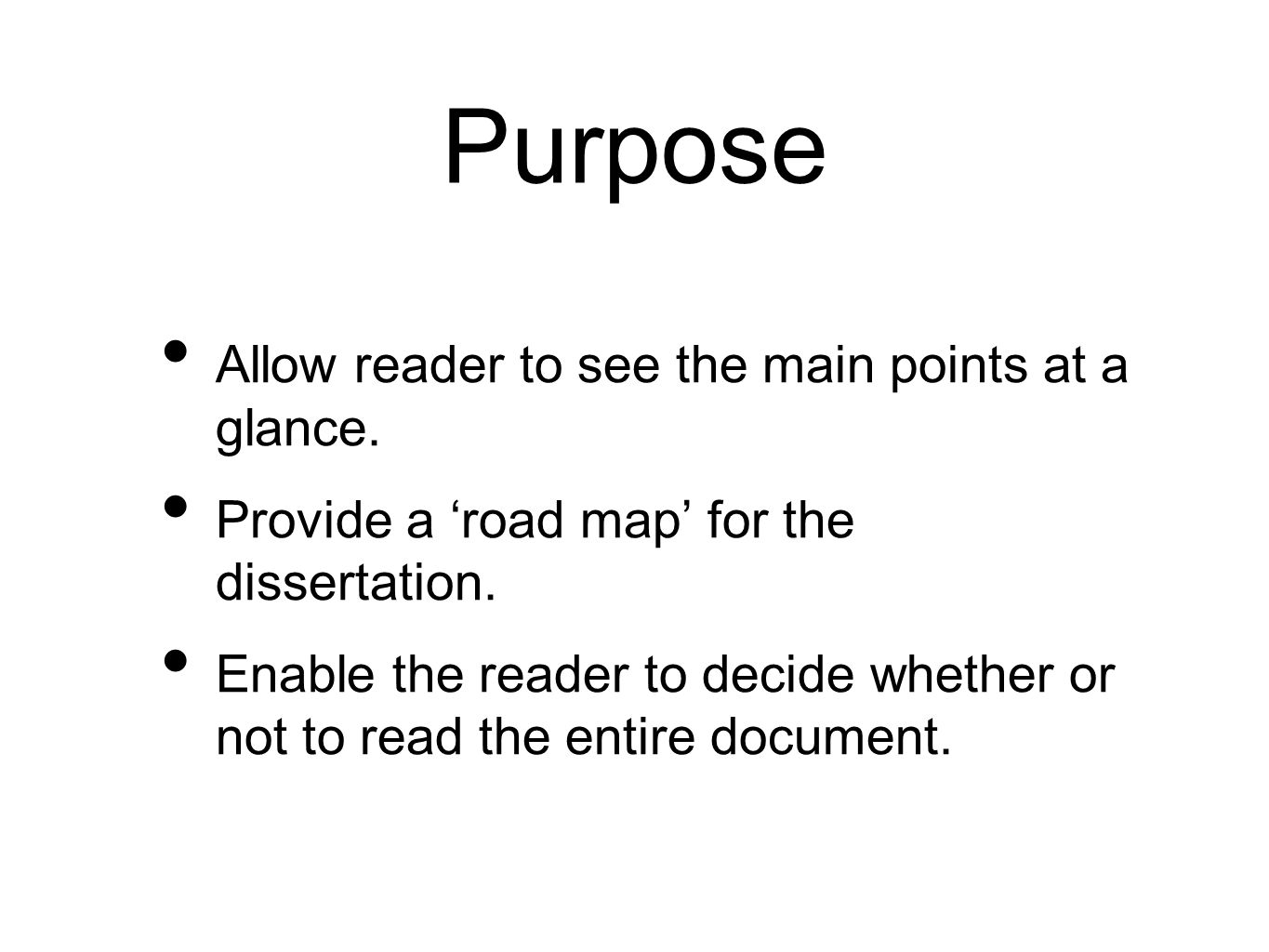Purpose Allow reader to see the main points at a glance.