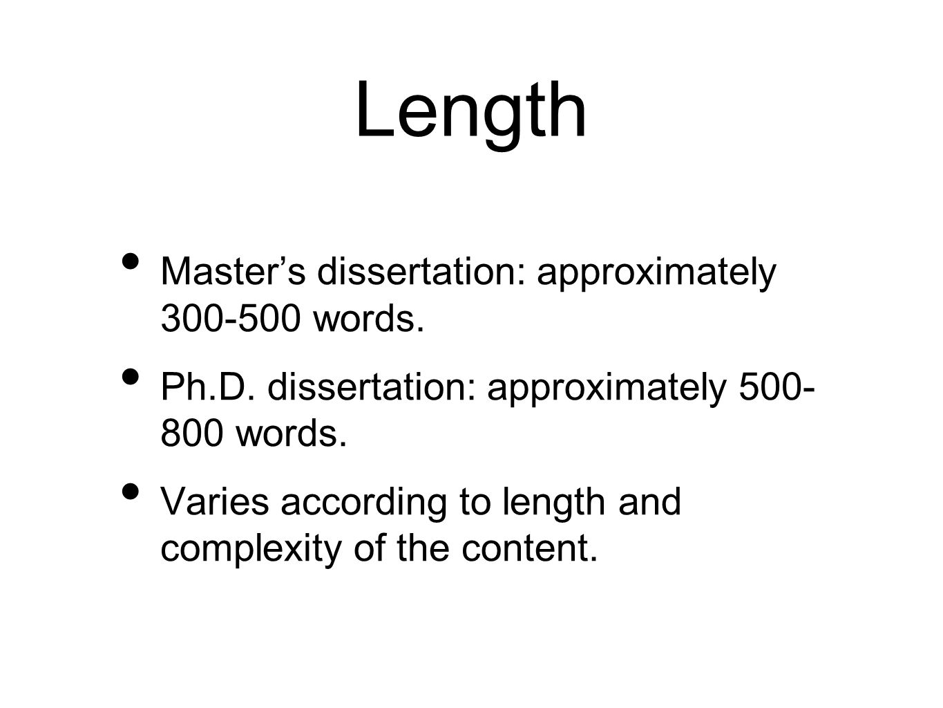 Length Master's dissertation: approximately 300-500 words.