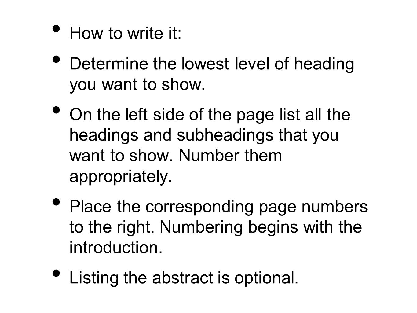 How to write it: Determine the lowest level of heading you want to show.