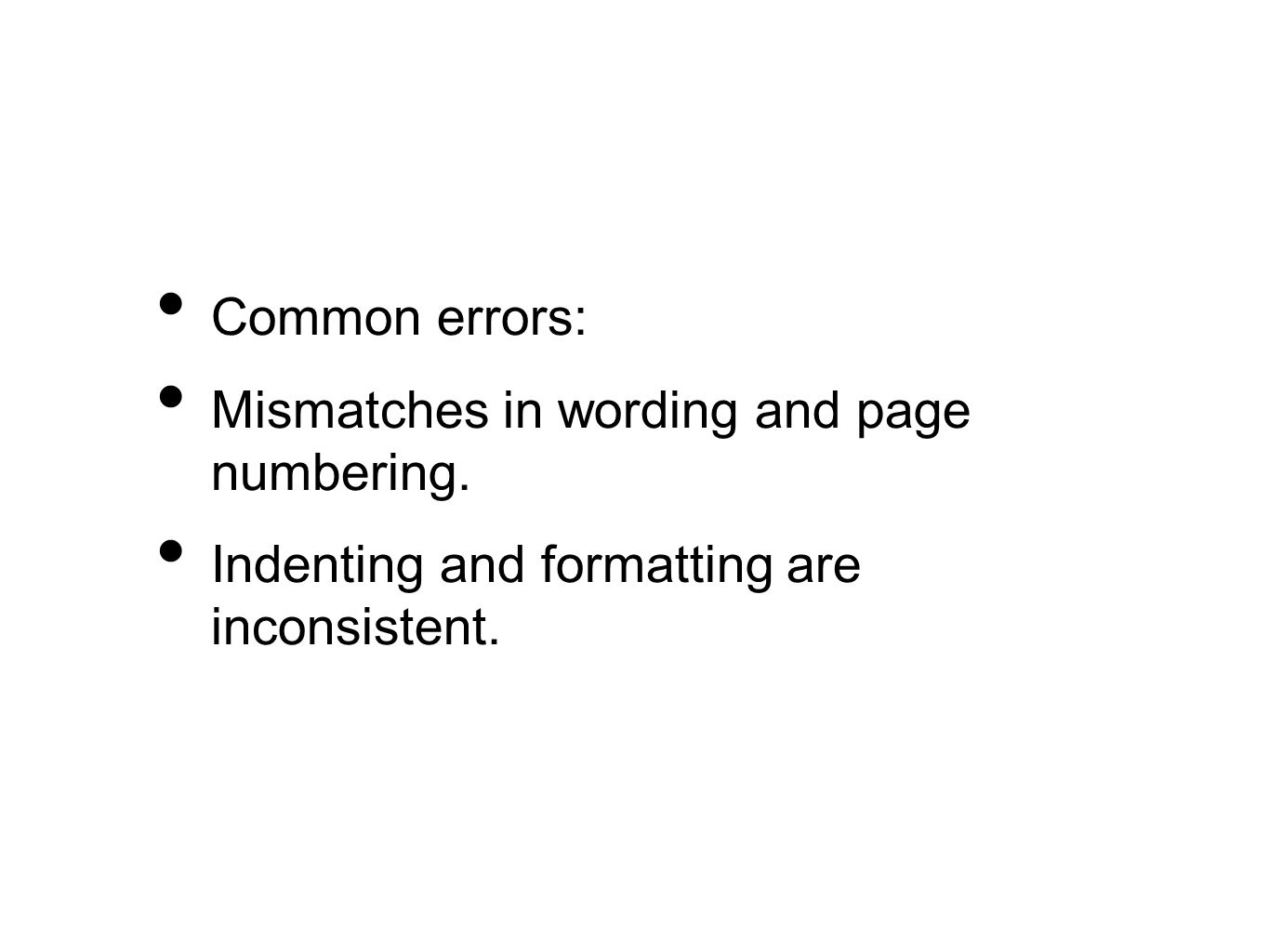 Common errors: Mismatches in wording and page numbering.