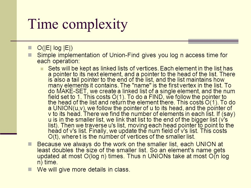 Time complexity O(|E| log |E|)