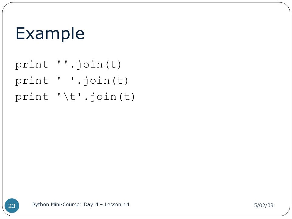 Example print .join(t) print .join(t) print \t .join(t)