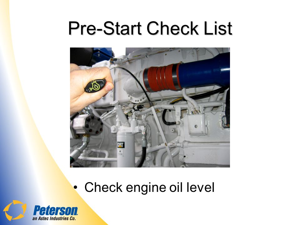 Pre-Start Check List Check engine oil level