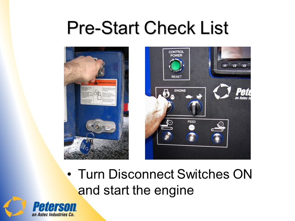 Pre-Start Check List Turn Disconnect Switches ON and start the engine