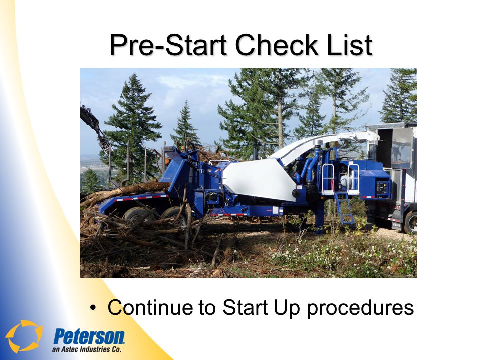Pre-Start Check List Continue to Start Up procedures