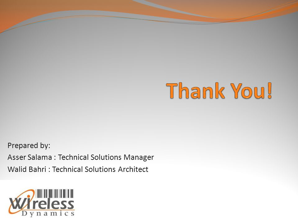 Thank You! Prepared by: Asser Salama : Technical Solutions Manager