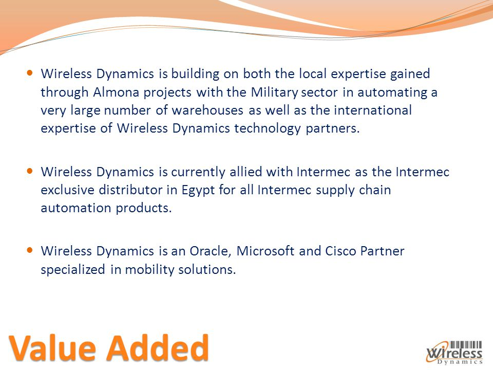 Wireless Dynamics is building on both the local expertise gained through Almona projects with the Military sector in automating a very large number of warehouses as well as the international expertise of Wireless Dynamics technology partners.