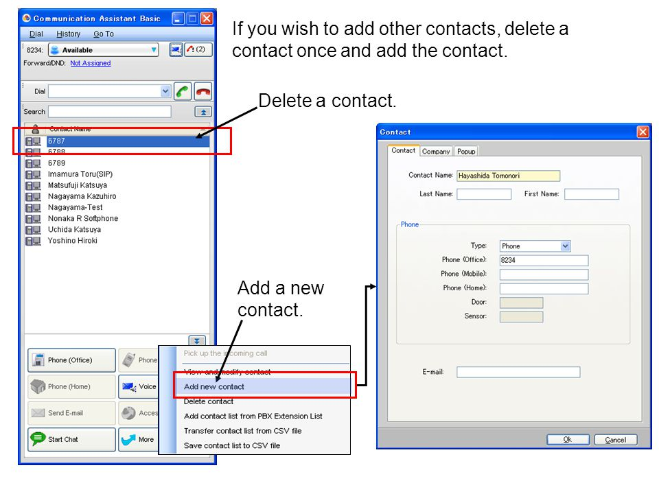 If you wish to add other contacts, delete a contact once and add the contact.