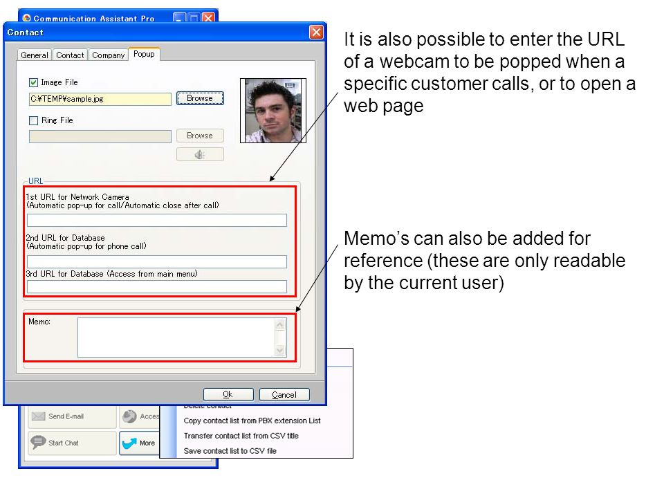 It is also possible to enter the URL of a webcam to be popped when a specific customer calls, or to open a web page