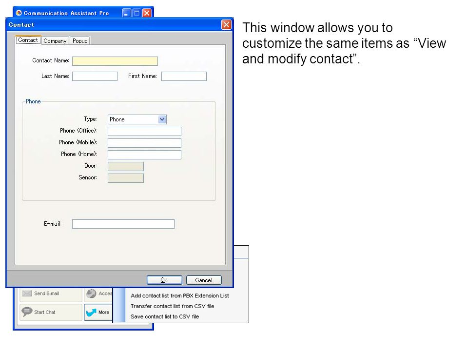 This window allows you to customize the same items as View and modify contact .