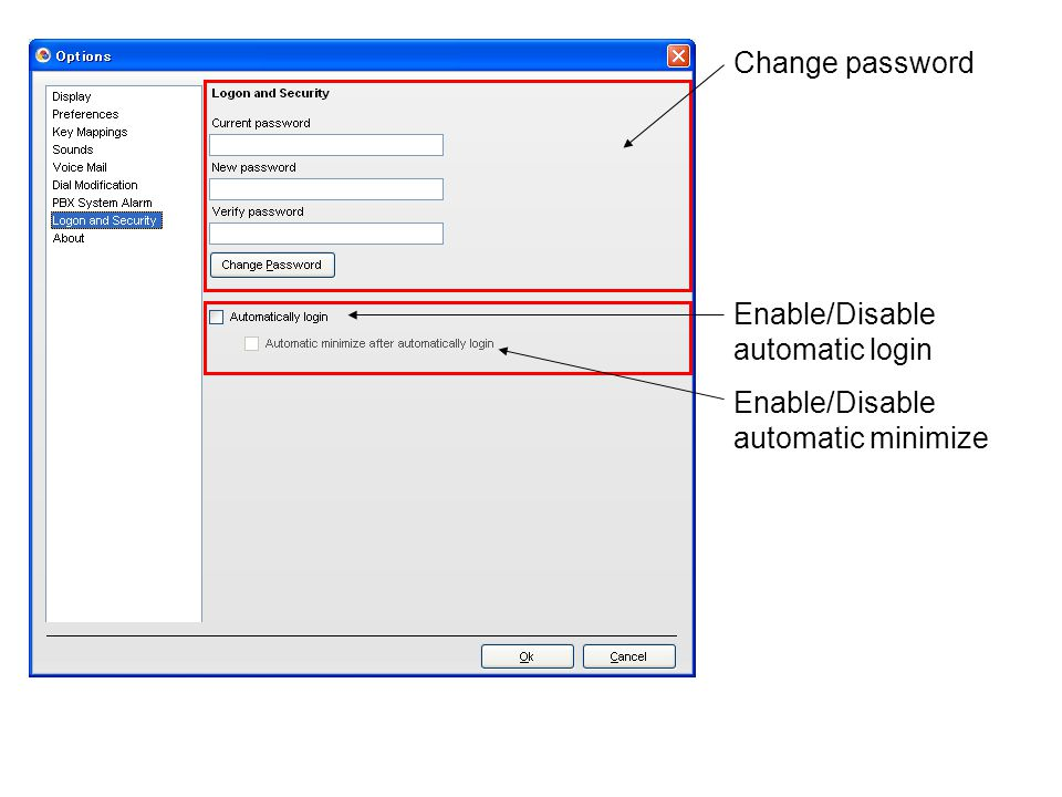 Change password Enable/Disable automatic login Enable/Disable automatic minimize