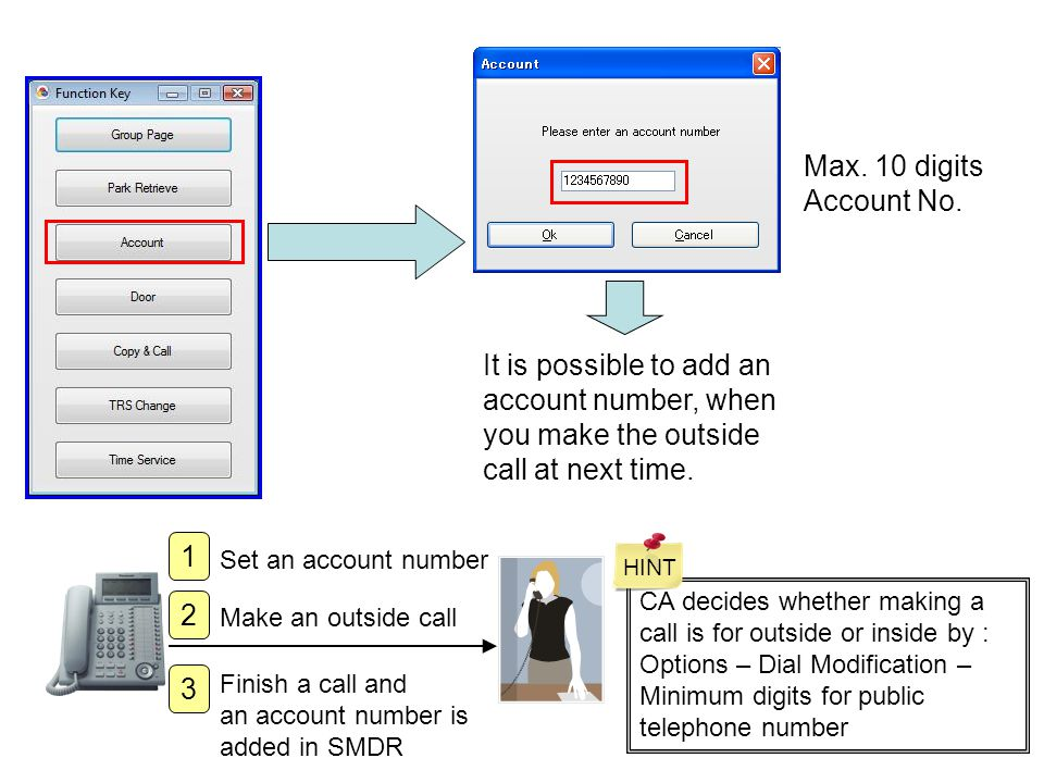 Max. 10 digits Account No. It is possible to add an account number, when you make the outside call at next time.