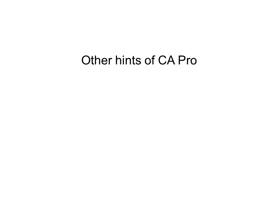 Other hints of CA Pro