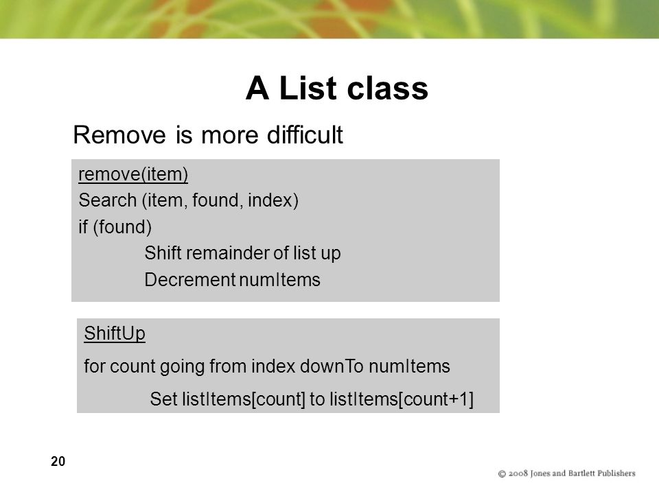 A List class Remove is more difficult remove(item)