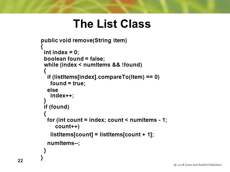 The List Class public void remove(String item) { int index = 0;