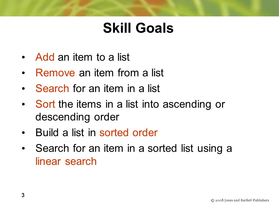 Skill Goals Add an item to a list Remove an item from a list