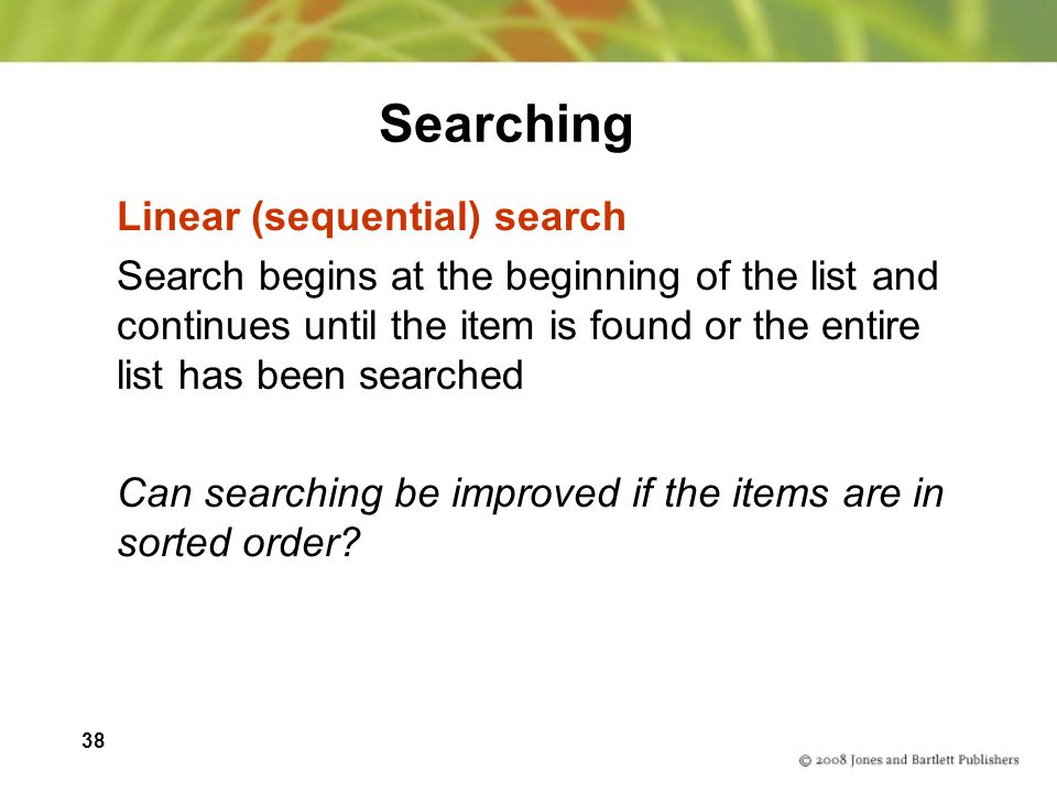 Searching Linear (sequential) search