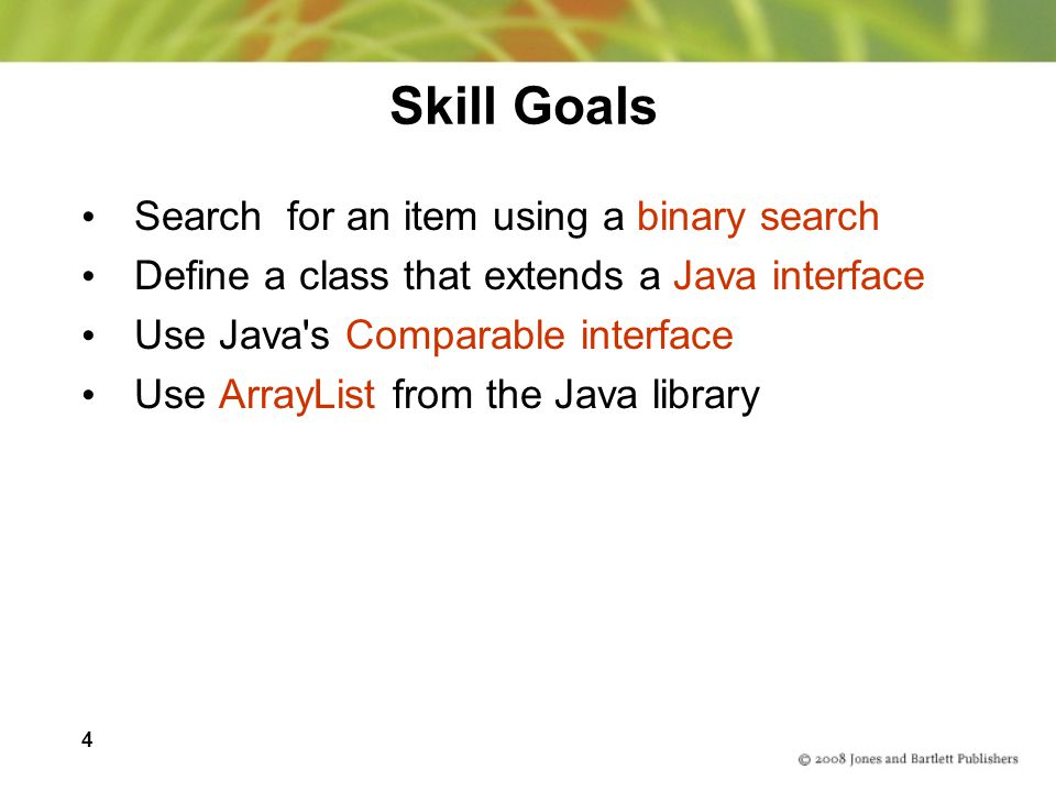 Skill Goals Search for an item using a binary search