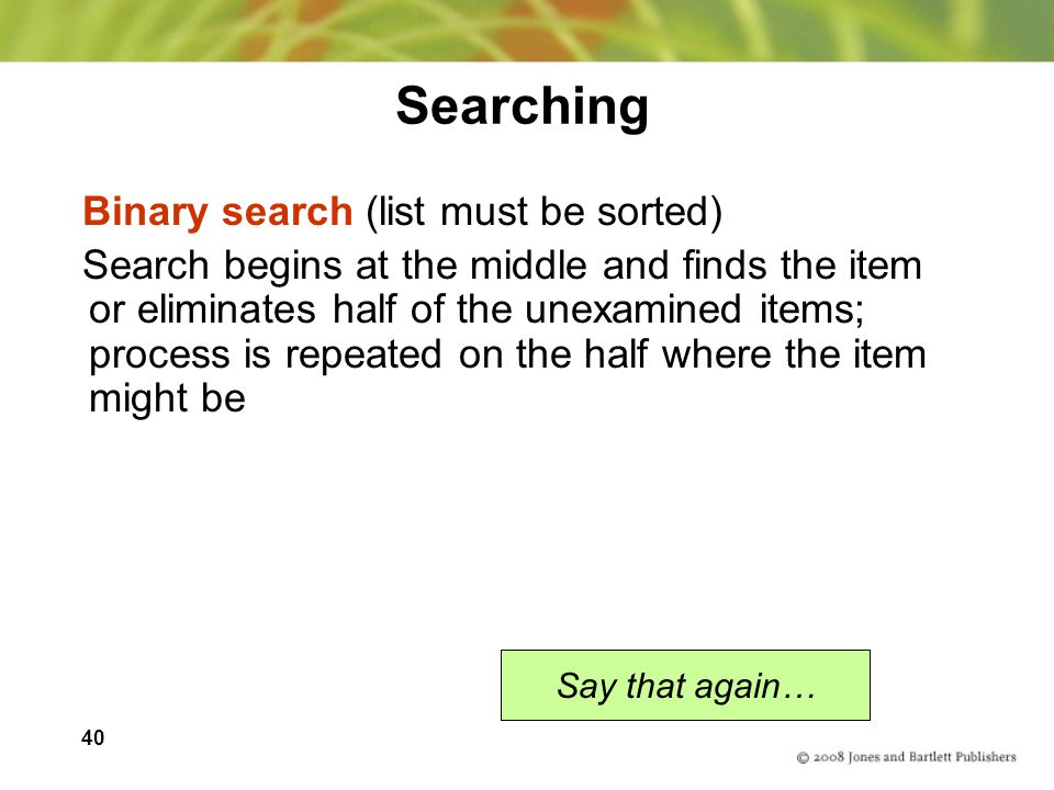 Searching Binary search (list must be sorted)