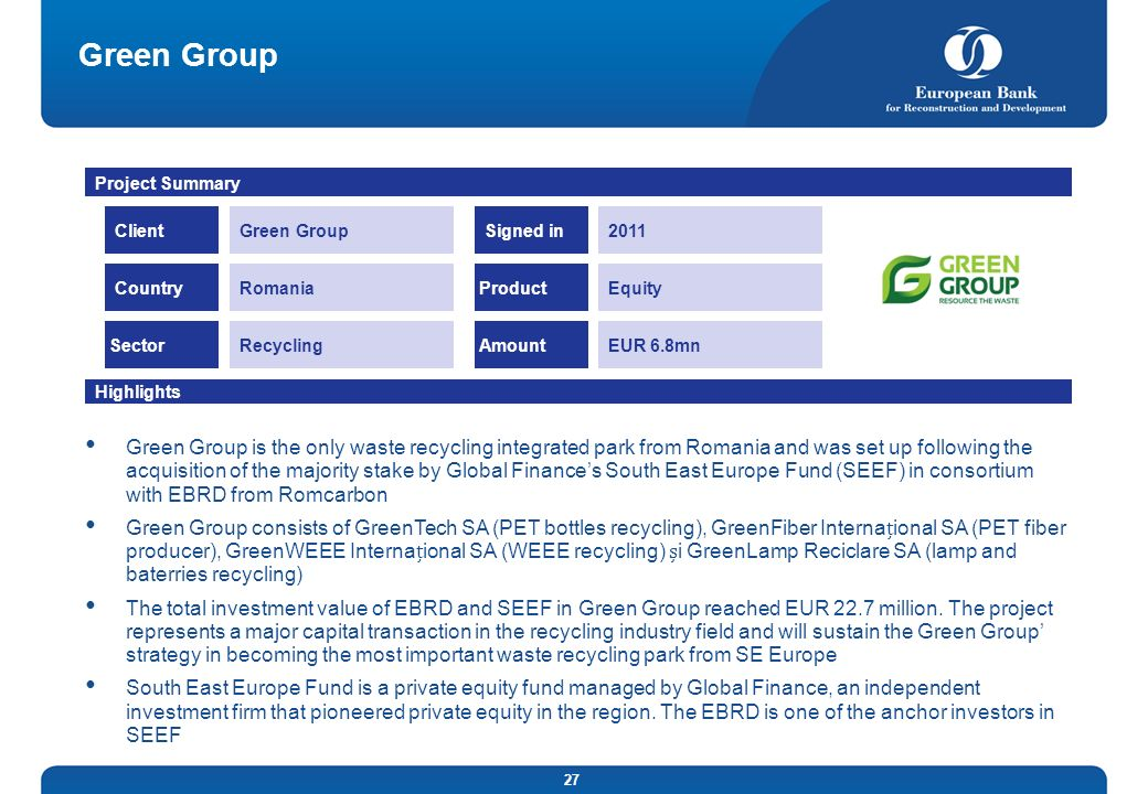 Green GroupProject Summary. Client. Green Group. Signed in. 2011. Country. Romania. Product. Equity.