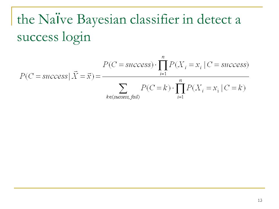 the Naïve Bayesian classifier in detect a success login