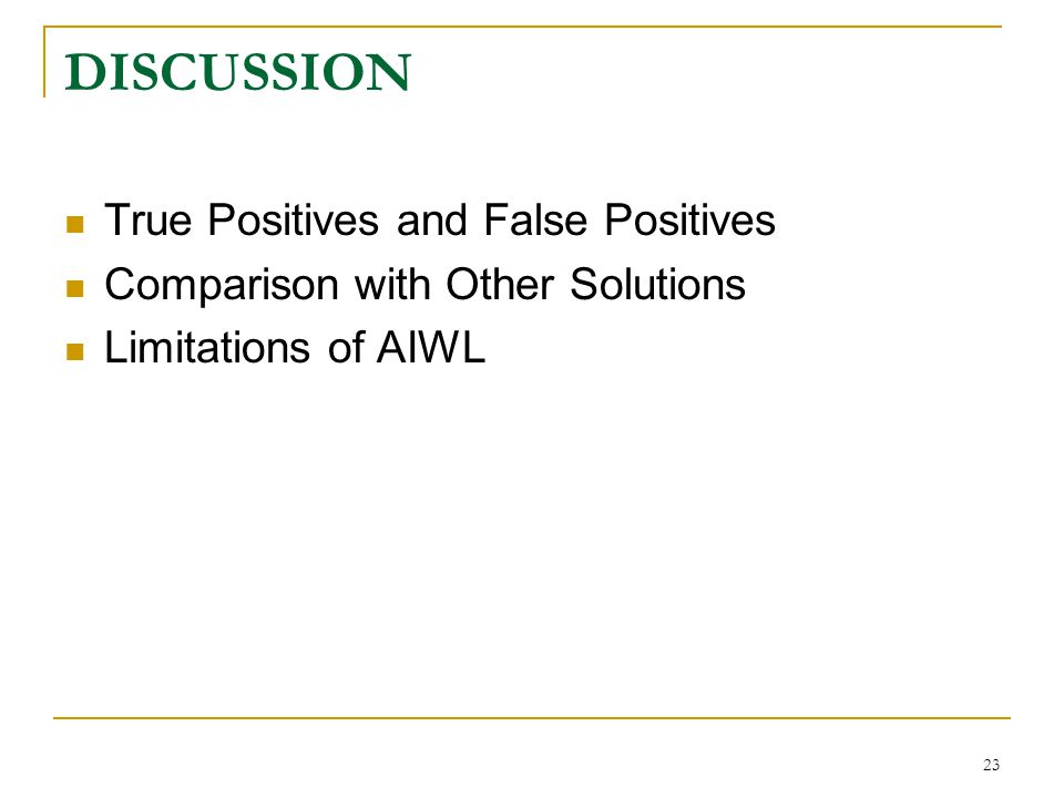 DISCUSSION True Positives and False Positives