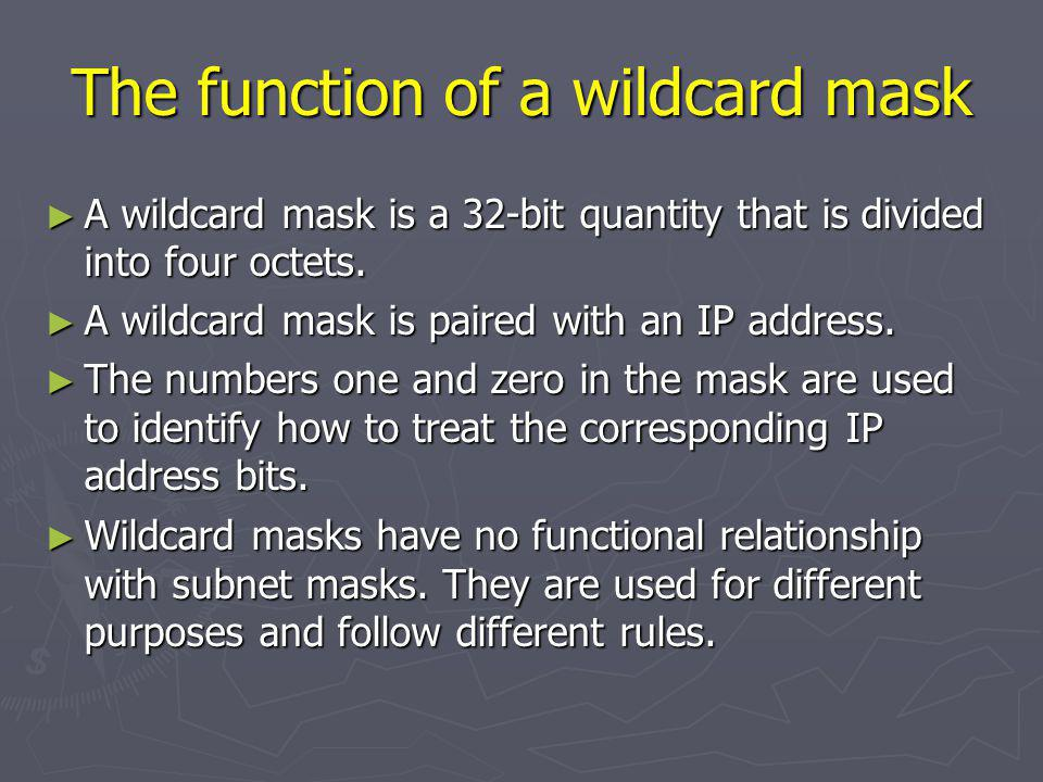 The function of a wildcard mask
