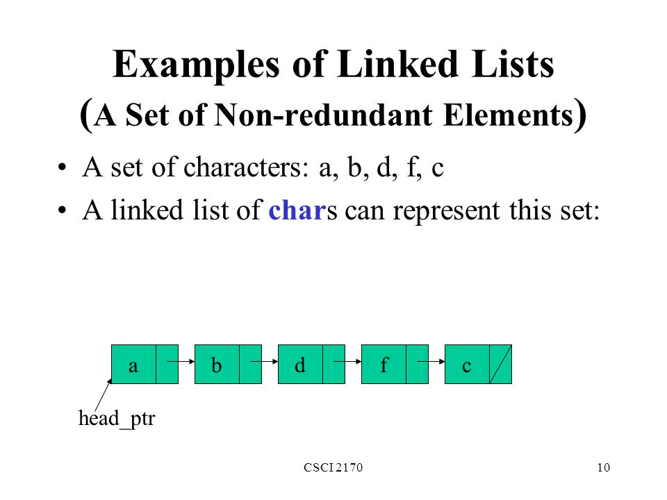 Examples of Linked Lists (A Set of Non-redundant Elements)