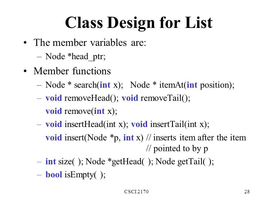 Class Design for List The member variables are: Member functions