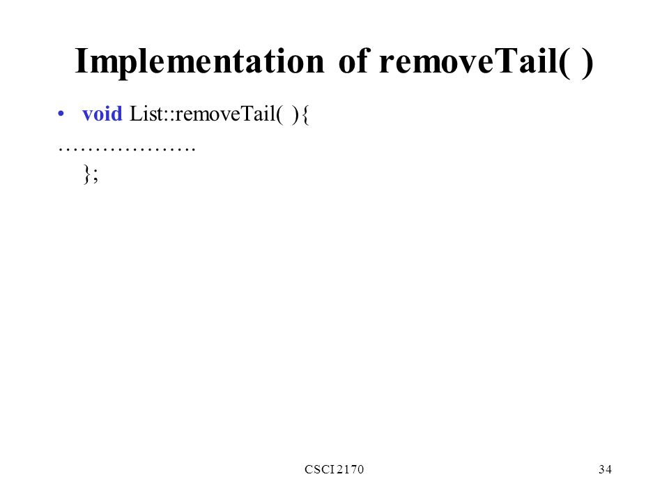 Implementation of removeTail( )