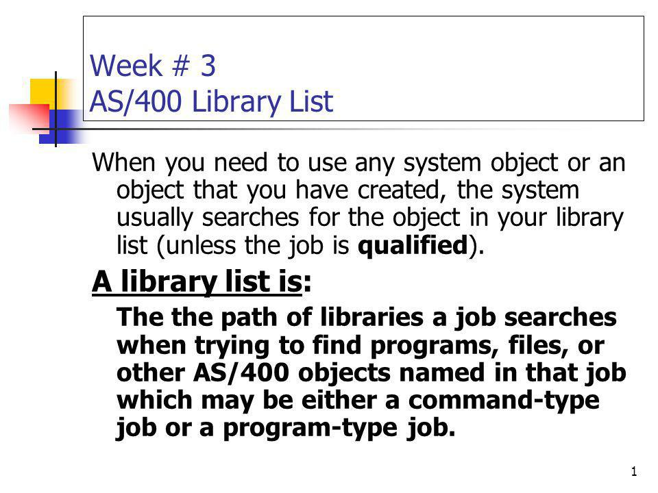 Week # 3 AS/400 Library List A library list is: